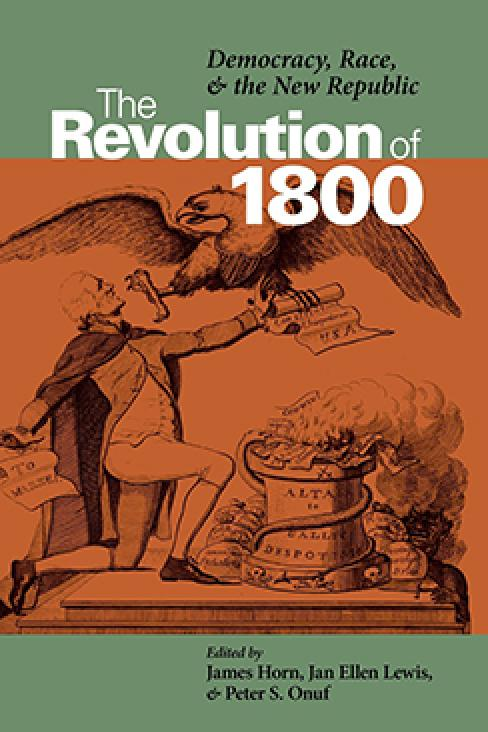 jeffersons revolution of 1800 essay Jefferson and his running mate aaron burr defeated john adams in the elections  of 1800  the election was thrown into the house of representatives.