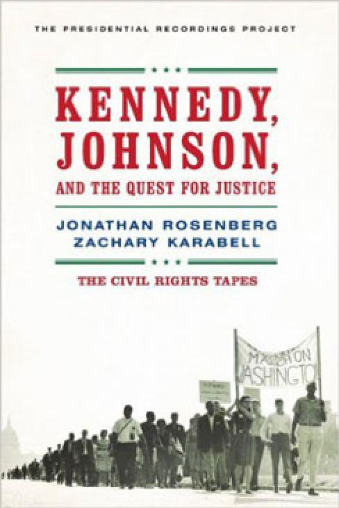 Kennedy, Johnson, and the Quest for Justice