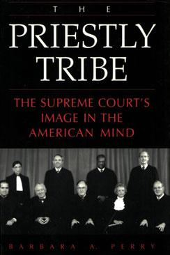 The Priestly Tribe: The Supreme Court's Image in the American Mind