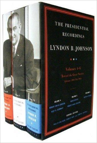 The Presidential Recordings, Lyndon B. Johnson: Volumes 4-6 (v. 4-6)