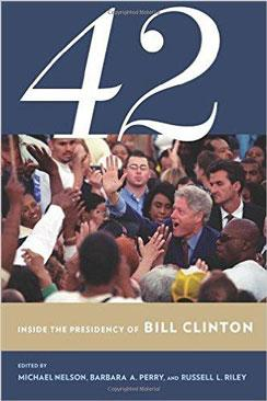 42: Inside the Presidency of Bill Clinton