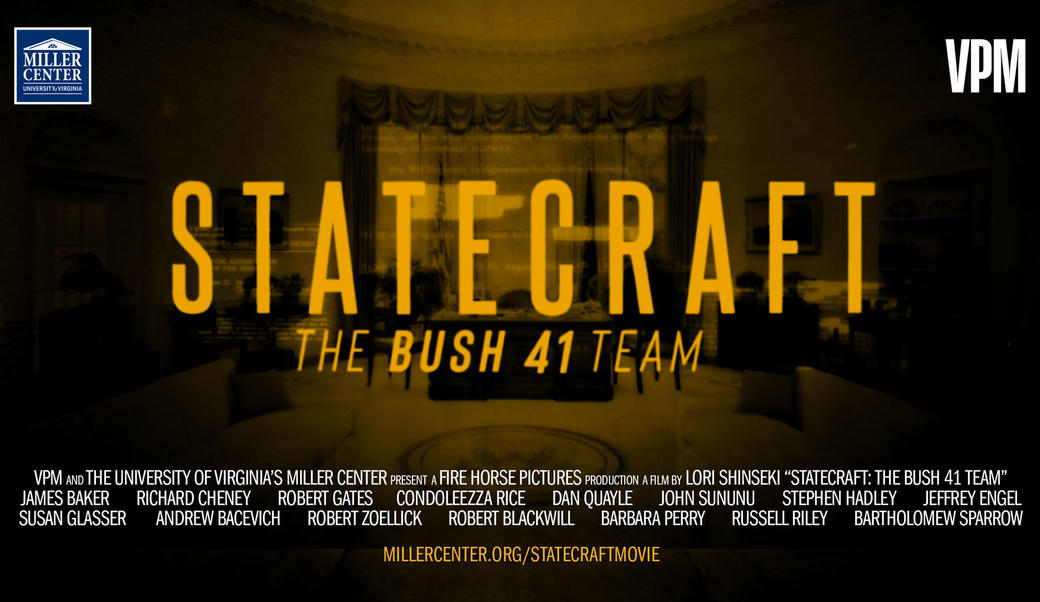 Statecraft: The Bush 41 Team | Miller Center