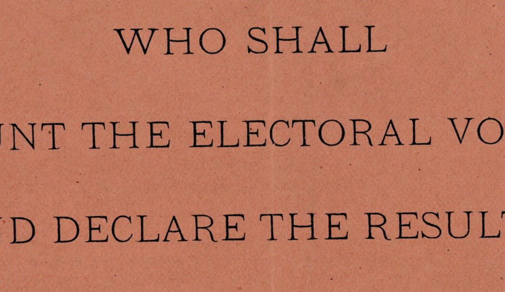 "cover of pamphlet: ""who shall count the electors and declare the result?"""