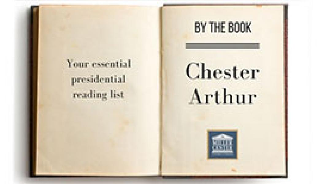 By the Book: Chester Arthur