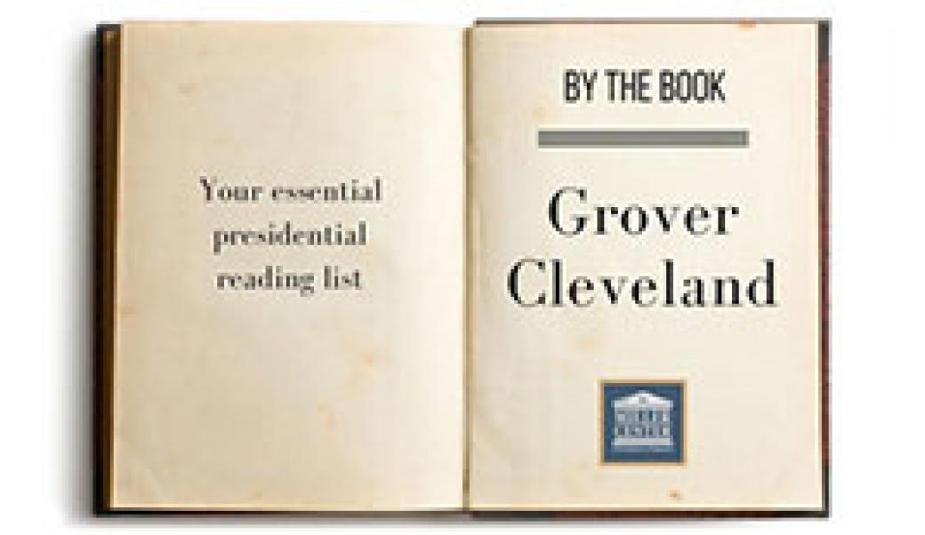 By the Book: Grover Cleveland