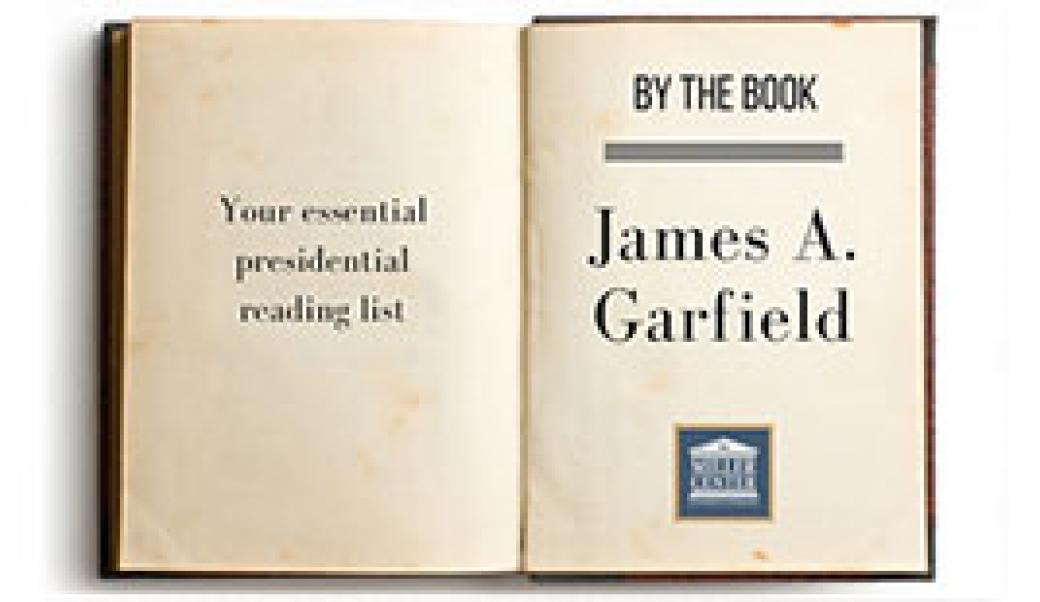 By the Book: James A. Garfield