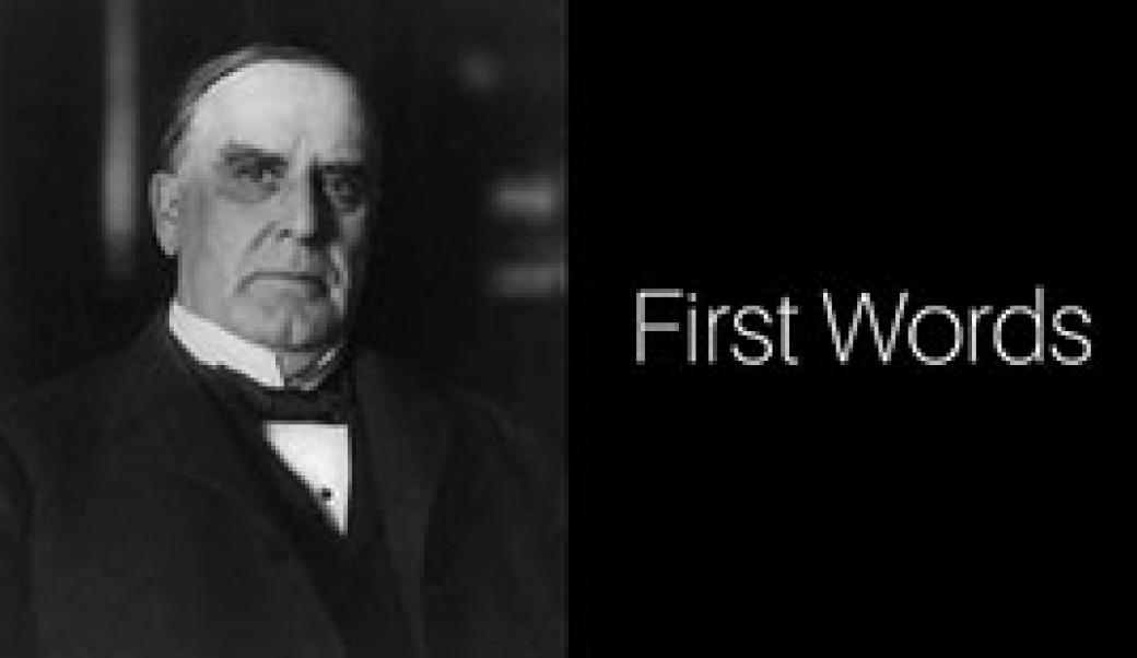 First Words: William McKinley