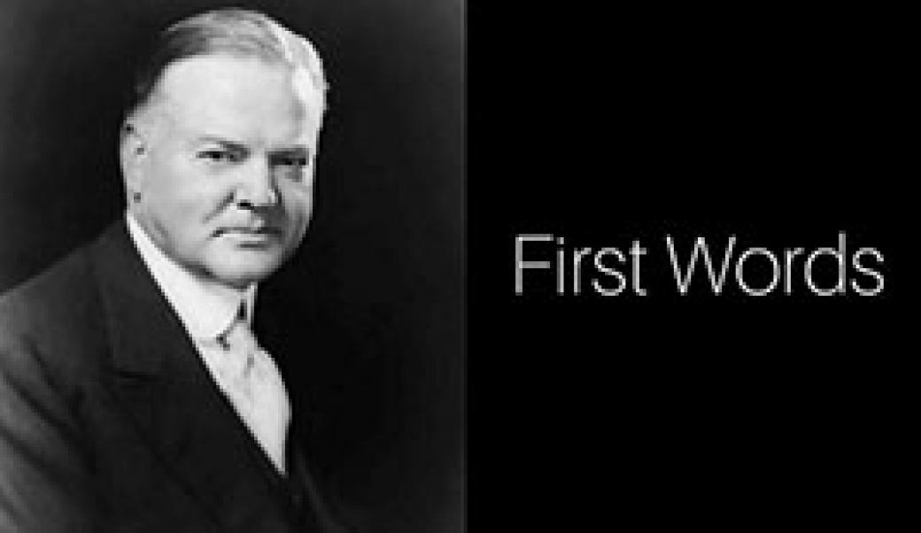 First Words: Herbert Hoover