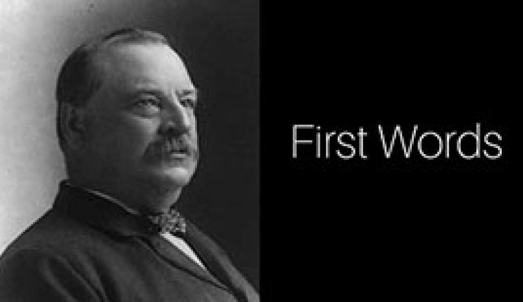 First Words: Grover Cleveland
