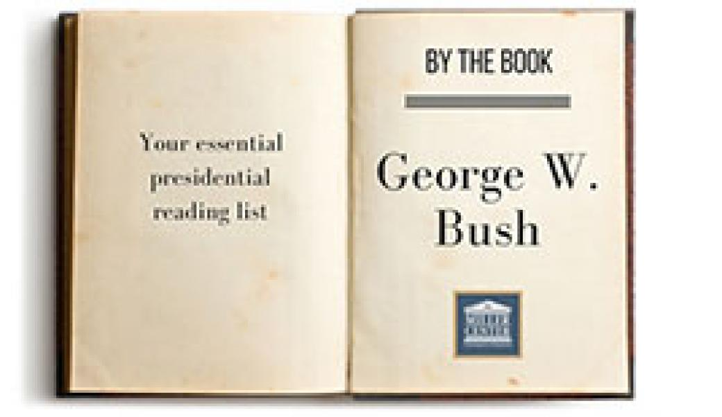 By the Book: George W. Bush